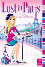 Lost in Paris : mix - Cindy Callaghan