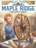 The Lucky Wheel : Tales from Maple Ridge - Grace Gilmore