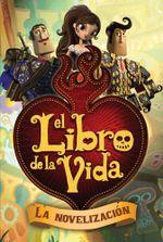 El libro de la vida : La novelizacion (The Book of Life Movie Novelization) - Stacia Deutsch