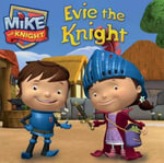 Evie the Knight : Mike the Knight - Hit Entertainment