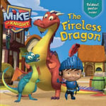 The Fireless Dragon : Mike the Knight - Hit Entertainment