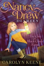 The Clue at Black Creek Farm : Nancy Drew Diaries - Carolyn Keene