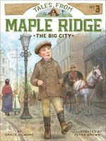 The Big City : Tales from Maple Ridge - Grace Gilmore