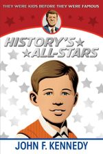 John F. Kennedy : History's All-Stars - Lucy Post Frisbee
