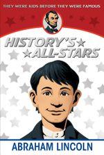 Abraham Lincoln : History's All-Stars - Augusta Stevenson