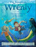 The Secret World of Mermaids : The Kingdom of Wrenly - Jordan Quinn