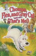 Chomps, Flea, and Gray Cat (That's Me!) - Bill Wallace