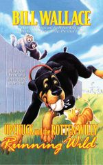 Running Wild : Upchuck and the Rotten Willy - Bill Wallace