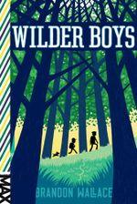 Wilder Boys : Wilder Boys - Brandon Wallace