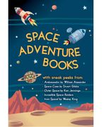 Space Adventure Books Sampler : Blast off with excerpts from new books by William Alexander, Stuart Gibbs, Ken Jennings, and Wesley King! - Stuart Gibbs