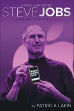 Steve Jobs : Thinking Differently - Patricia Lakin