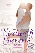 Swept Away : Sixteenth Summer - Michelle Dalton