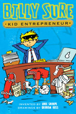 Billy Sure, Kid Entrepreneur : Billy Sure, Kid Entrepreneur - Luke Sharpe