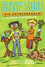 Billy Sure, Kid Entrepreneur and the Stink Spectacular : Billy Sure, Kid Entrepreneur - Luke Sharpe