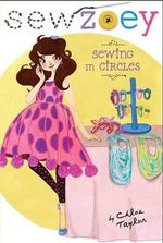 Sewing in Circles : Sew Zoey - Chloe Taylor