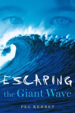Escaping the Giant Wave - Peg Kehret