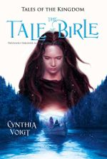 Tale of Birle : Tales of the Kingdom - Cynthia Voigt