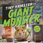 Tiny Hamster Is a Giant Monster - Joel Jensen