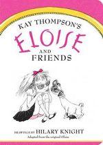 Eloise and Friends : Eloise Books - Kay Thompson