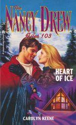 Heart of Ice : Nancy Drew Files - Carolyn Keene