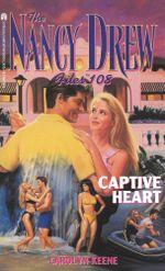 Captive Heart : Nancy Drew Files - Carolyn Keene