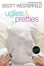 Uglies & Pretties : Uglies; Pretties - Scott Westerfeld