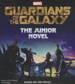Marvel S Guardians of the Galaxy : The Junior Novel - Chris Wyatt