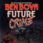 Future Crime - Dr Ben Bova