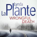 Wrongful Death : Anna Travis - Lynda La Plante