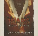V Wars: Blood and Fire : A Chronicle of the Vampire Wars - Jonathan Maberry