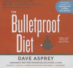 The Bulletproof Diet - Dave Asprey