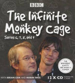 The Infinite Monkey Cage, Series 6, 7, 8, and 9 : Infinite Monkey Cage - Brian Cox
