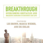 Breakthrough : Overcoming Obstacles and Breaking Barriers in Business and Life - Made for Success