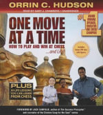 One Move at a Time : How to Play and Win at Chess and Life - Orrin C Hudson
