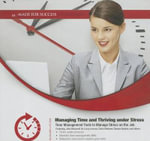 Managing Time and Thriving Under Stress : Made for Success - Made for Success