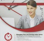 Managing Time and Thriving Under Stress : Time Management Tools to Manage Stress on the Job - Made for Success