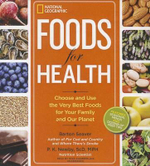 Foods for Health : Choose and Use the Very Best Foods for Your Family and Our Planet - Barton Seaver