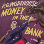 Money in the Bank - P G Wodehouse