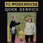 Quick Service - P G Wodehouse