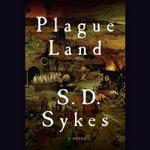 Plague Land - S D Sykes