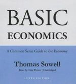 Basic Economics, Fifth Edition : A Common Sense Guide to the Economy - Thomas Sowell