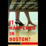 It Happened in Boston? - Russell H Greenan