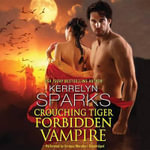 Crouching Tiger, Forbidden Vampire : Love at Stake - Kerrelyn Sparks
