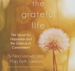 The Grateful Life : The Secret to Happiness and the Science of Contentment - Nina Lesowitz