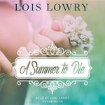 A Summer to Die - Lois Lowry