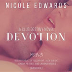 Devotion : A Club Destiny Novel - Nicole Edwards
