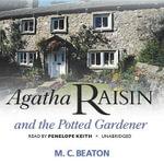 Agatha Raisin and the Potted Gardener - M C Beaton