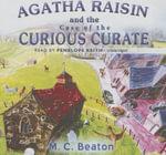 Agatha Raisin and the Case of the Curious Curate - M C Beaton