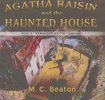 Agatha Raisin and the Haunted House : Agatha Raisin Mysteries (Audio) - M C Beaton