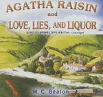 Agatha Raisin and Love, Lies, & Liquor : An Agatha Raisin Mystery - M C Beaton
